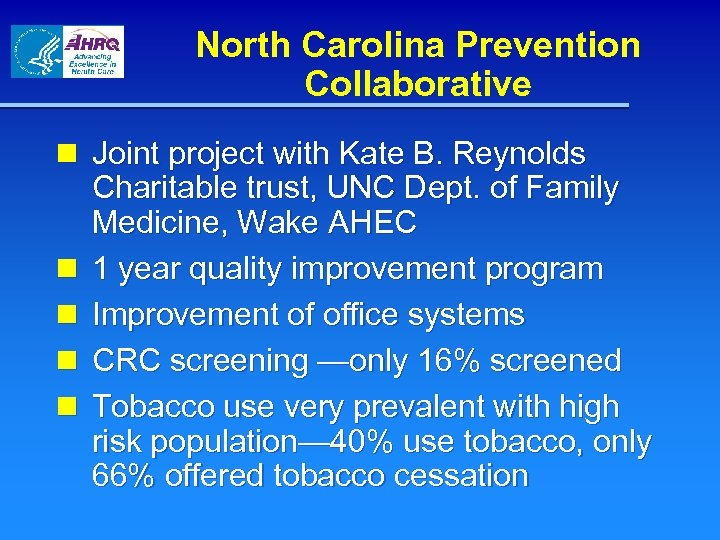 North Carolina Prevention Collaborative n Joint project with Kate B. Reynolds Charitable trust, UNC