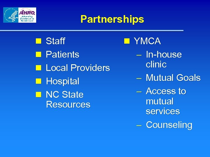 Partnerships n n n Staff Patients Local Providers Hospital NC State Resources n YMCA