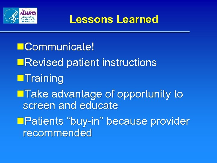 Lessons Learned n. Communicate! n. Revised patient instructions n. Training n. Take advantage of