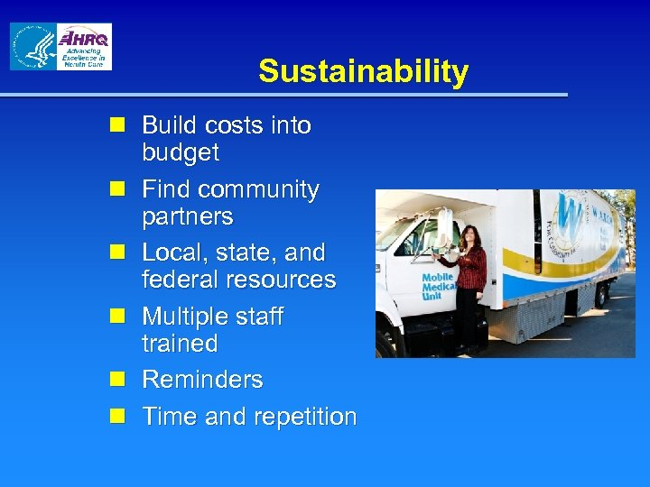 Sustainability n Build costs into budget n Find community partners n Local, state, and