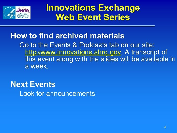 Innovations Exchange Web Event Series How to find archived materials Go to the Events