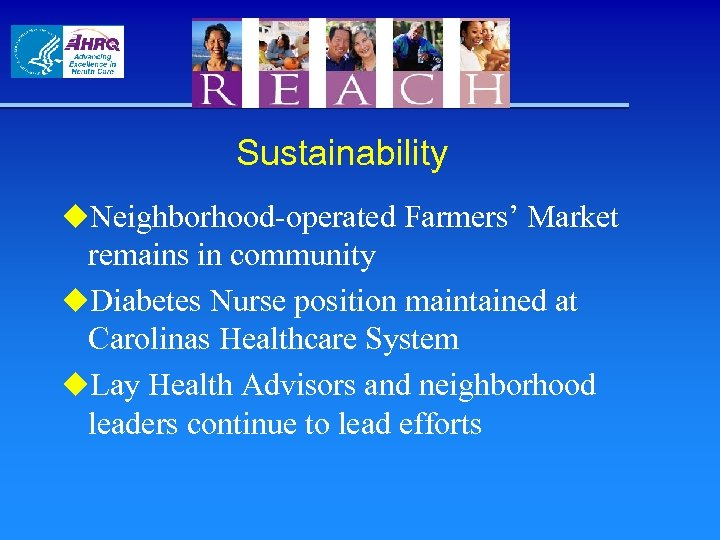 Sustainability u. Neighborhood-operated Farmers' Market remains in community u. Diabetes Nurse position maintained at