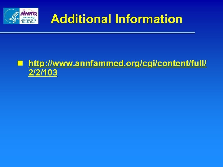 Additional Information n http: //www. annfammed. org/cgi/content/full/ 2/2/103
