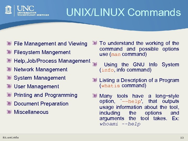 UNIX/LINUX Commands File Management and Viewing Filesystem Mangement Help, Job/Process Management Network Management System