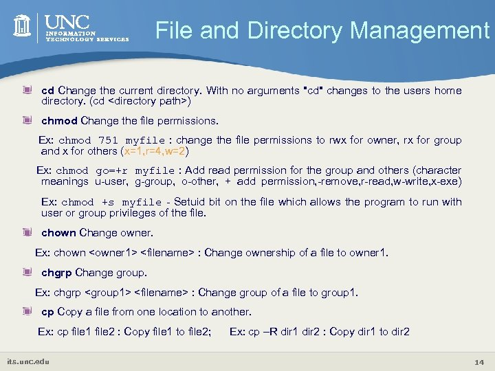 File and Directory Management cd Change the current directory. With no arguments