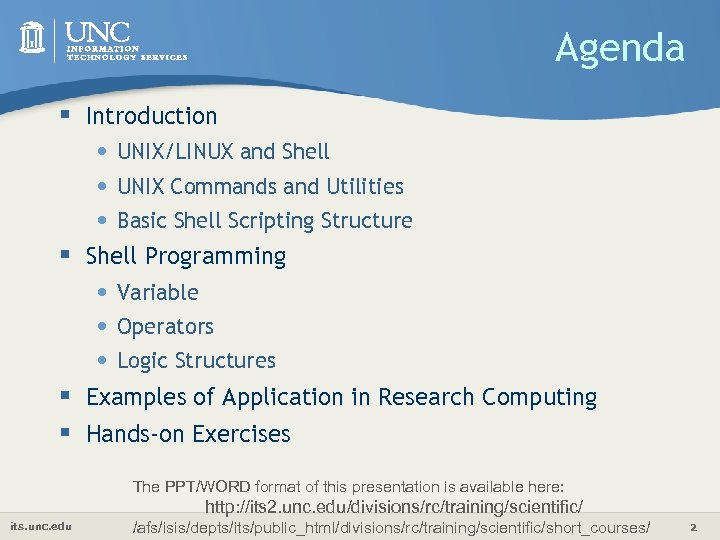 Agenda § Introduction • UNIX/LINUX and Shell • UNIX Commands and Utilities • Basic