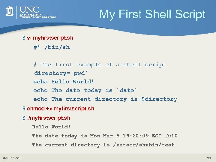 My First Shell Script $ vi myfirstscript. sh #! /bin/sh # The first example