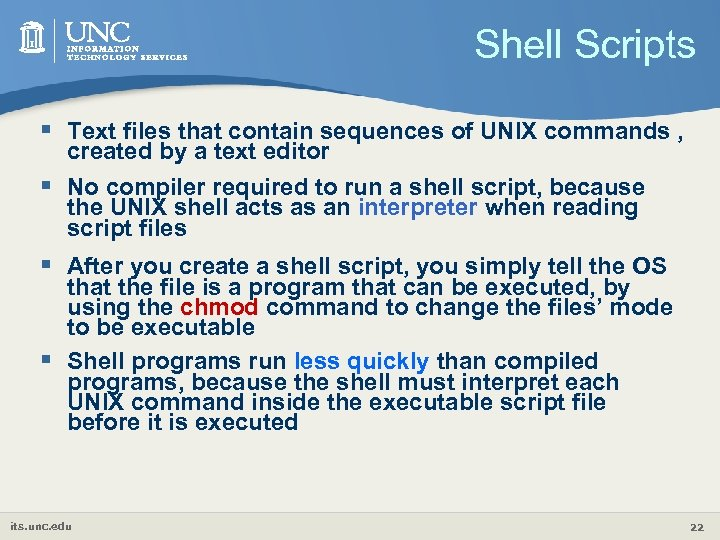 Shell Scripts § Text files that contain sequences of UNIX commands , created by