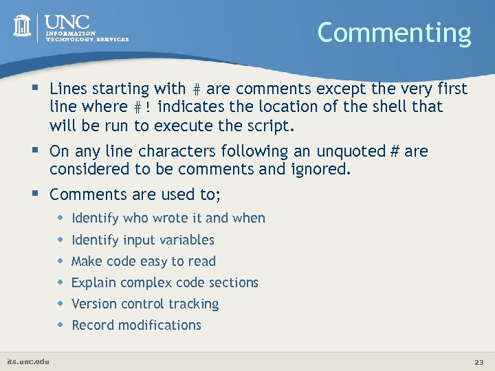 Commenting § Lines starting with # are comments except the very first line where