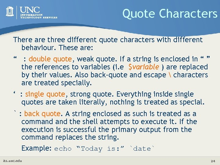 Quote Characters There are three different quote characters with different behaviour. These are: ""