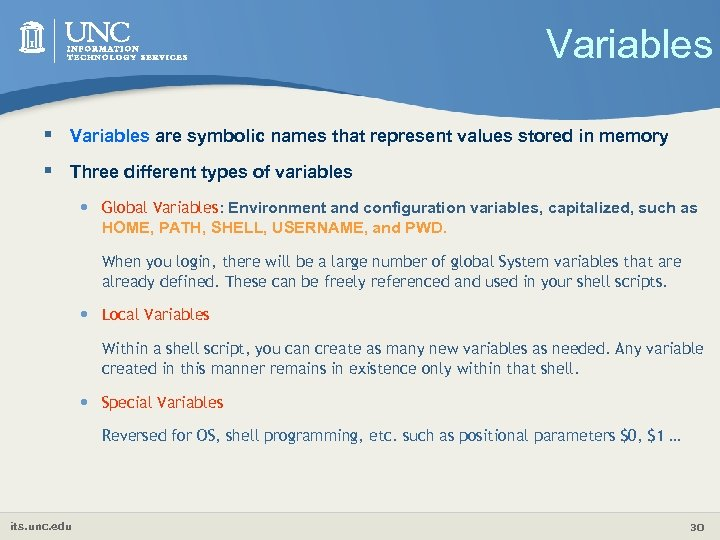 Variables § Variables are symbolic names that represent values stored in memory § Three