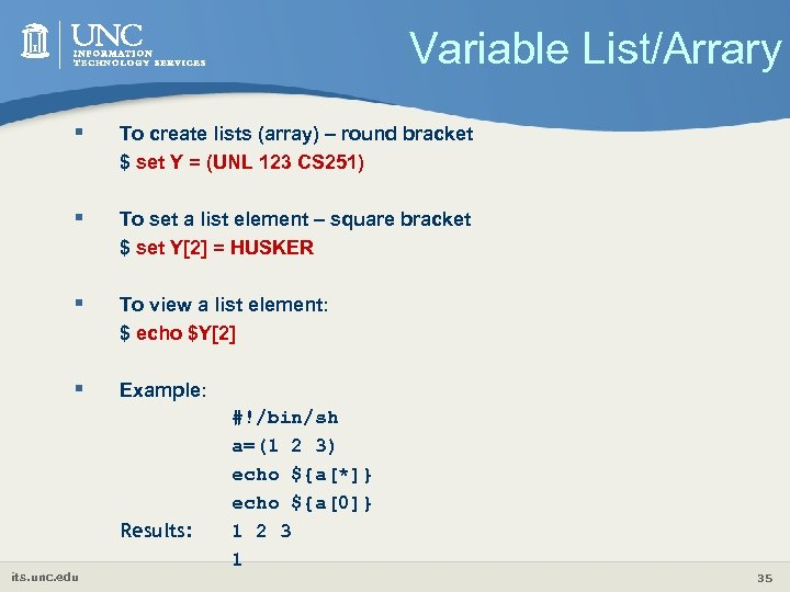 Variable List/Arrary § To create lists (array) – round bracket $ set Y =