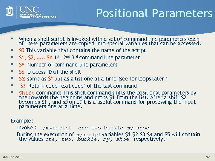Positional Parameters § When a shell script is invoked with a set of command