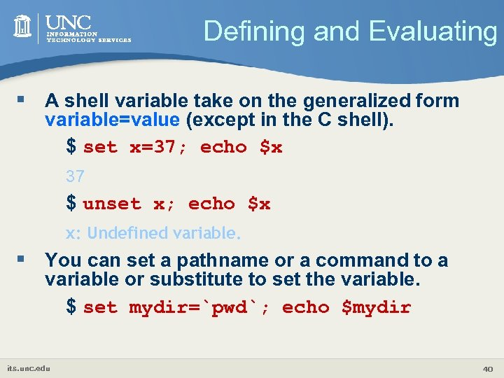 Defining and Evaluating § A shell variable take on the generalized form variable=value (except