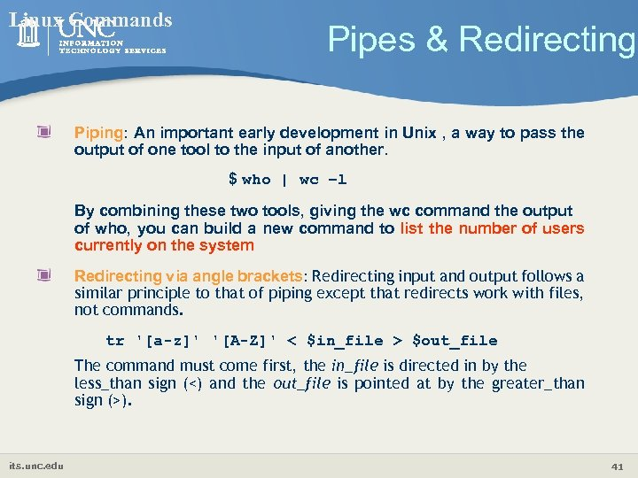 Linux Commands Pipes & Redirecting Piping: An important early development in Unix , a