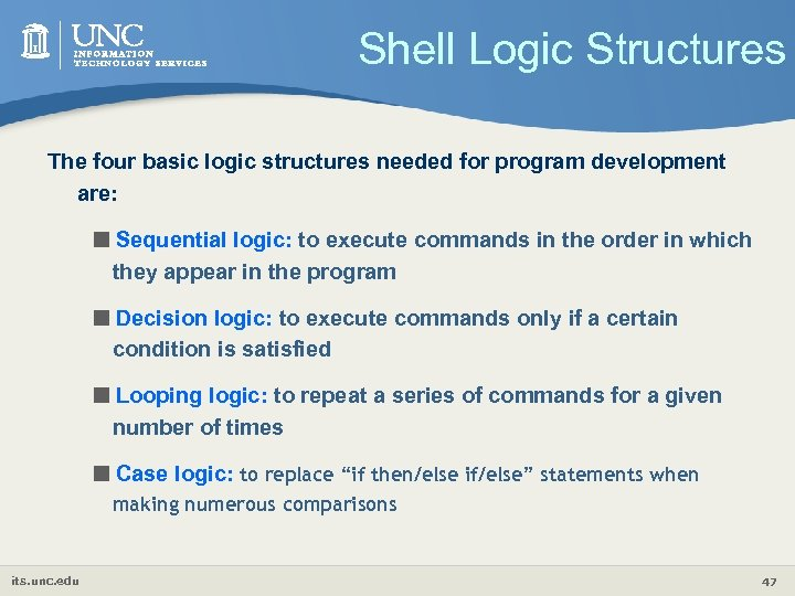 Shell Logic Structures The four basic logic structures needed for program development are: <Sequential