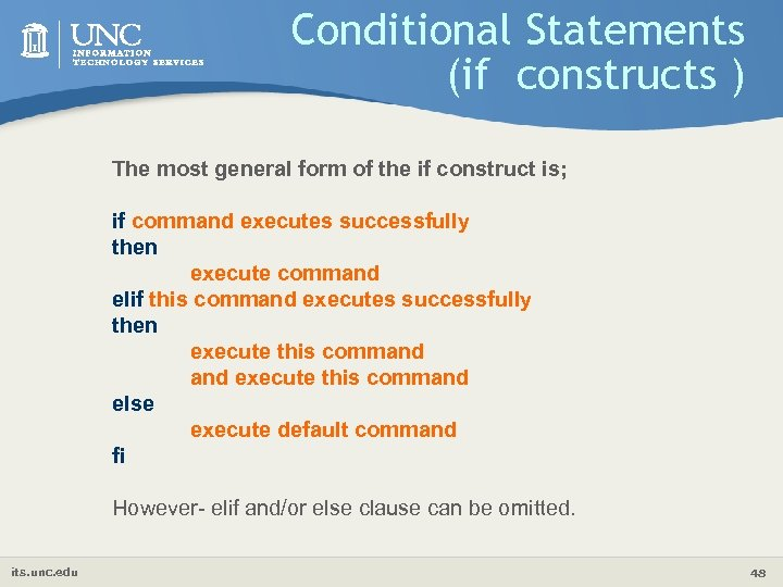 Conditional Statements (if constructs ) The most general form of the if construct is;