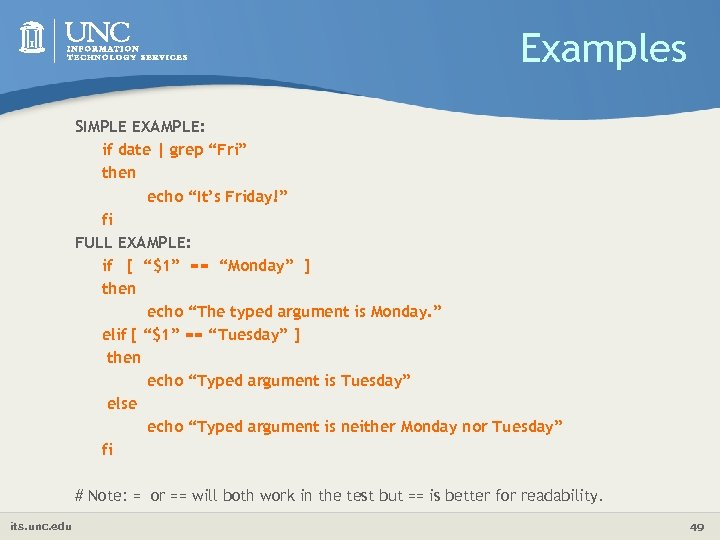 "Examples SIMPLE EXAMPLE: if date | grep ""Fri"" then echo ""It's Friday!"" fi FULL"