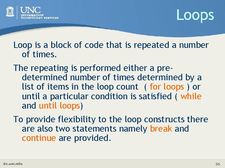 Loops Loop is a block of code that is repeated a number of times.