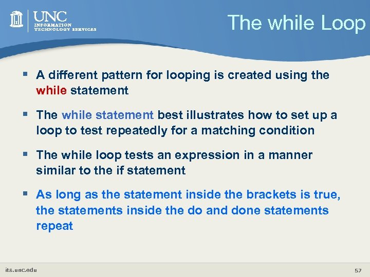 The while Loop § A different pattern for looping is created using the while