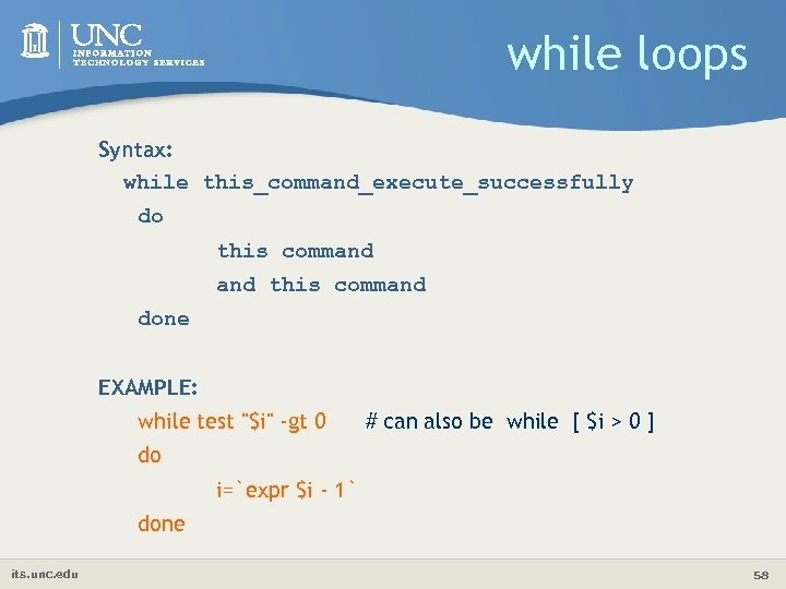 while loops Syntax: while this_command_execute_successfully do this command done EXAMPLE: while test