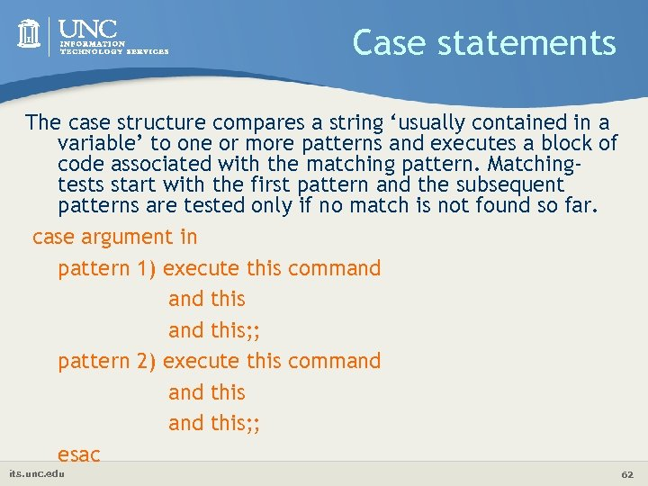 Case statements The case structure compares a string 'usually contained in a variable' to