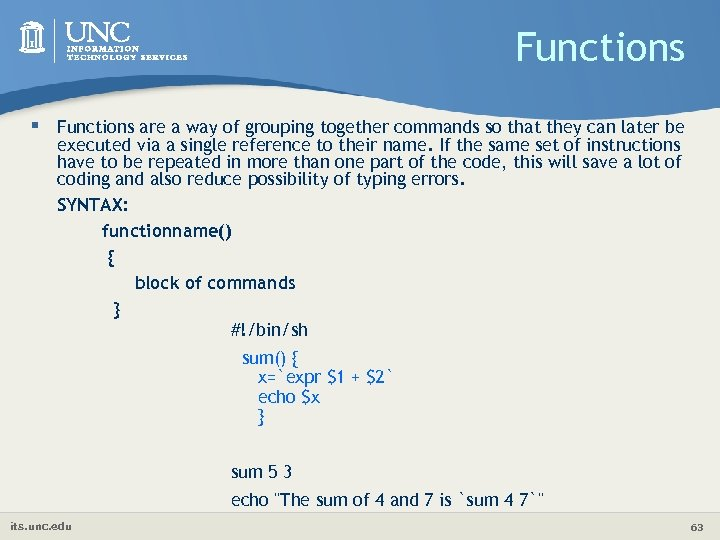 Functions § Functions are a way of grouping together commands so that they can