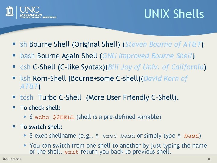 UNIX Shells § § sh Bourne Shell (Original Shell) (Steven Bourne of AT&T) bash