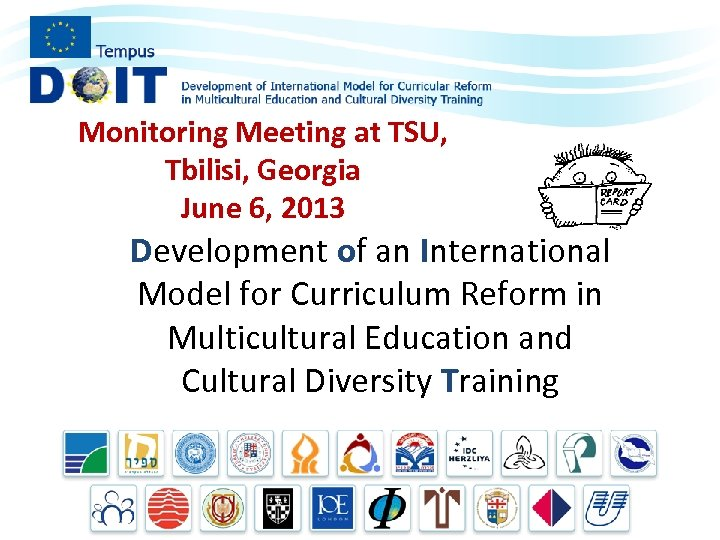 Monitoring Meeting at TSU, Tbilisi, Georgia June 6, 2013 Development of an International Model