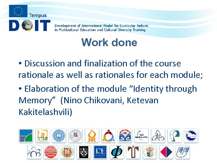 Work done • Discussion and finalization of the course rationale as well as rationales