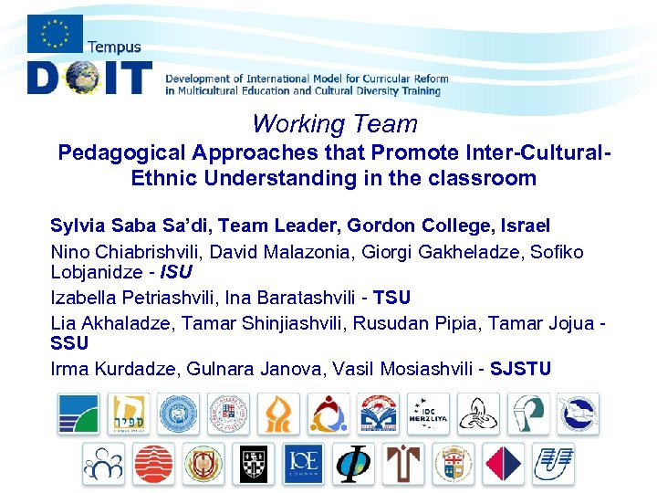 Working Team Pedagogical Approaches that Promote Inter-Cultural. Ethnic Understanding in the classroom Sylvia Saba
