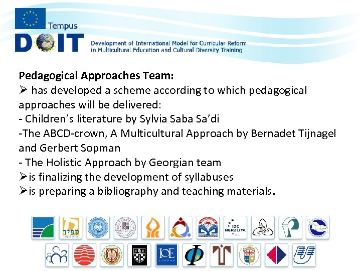 Pedagogical Approaches Team: Ø has developed a scheme according to which pedagogical approaches will
