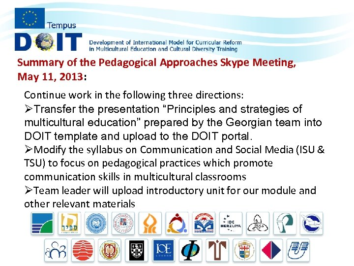 Summary of the Pedagogical Approaches Skype Meeting, May 11, 2013: Continue work in