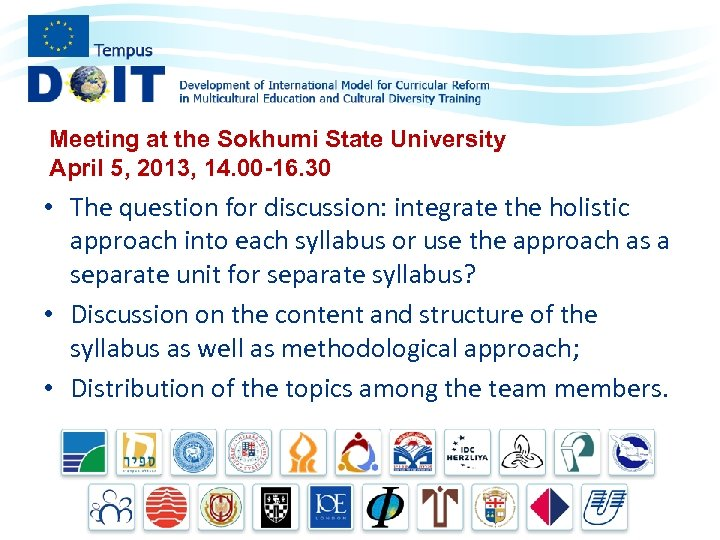 Meeting at the Sokhumi State University April 5, 2013, 14. 00 -16. 30 •