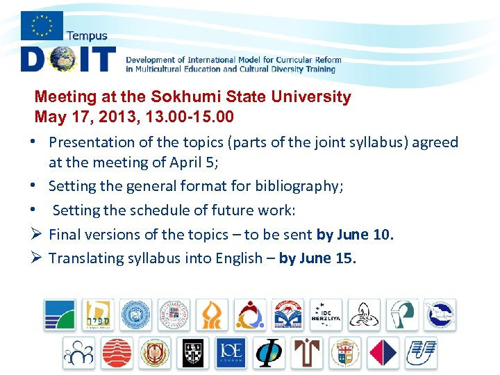 Meeting at the Sokhumi State University May 17, 2013, 13. 00 -15. 00 •