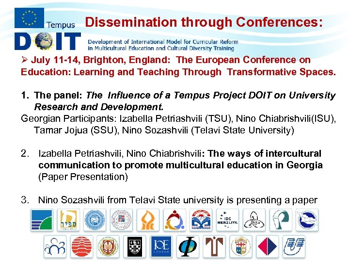 Dissemination through Conferences: Ø July 11 -14, Brighton, England: The European Conference on Education: