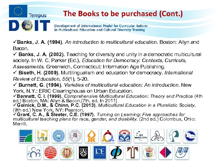 The Books to be purchased (Cont. ) üBanks, J. A. (1994). An introduction to