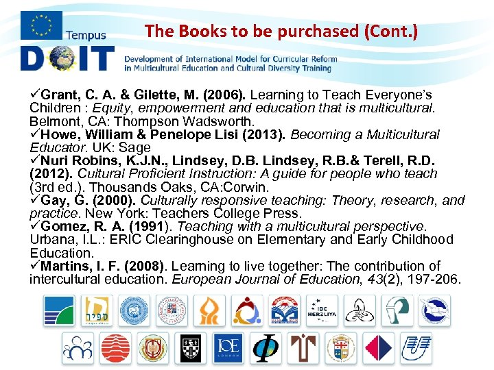 The Books to be purchased (Cont. ) üGrant, C. A. & Gilette, M. (2006).
