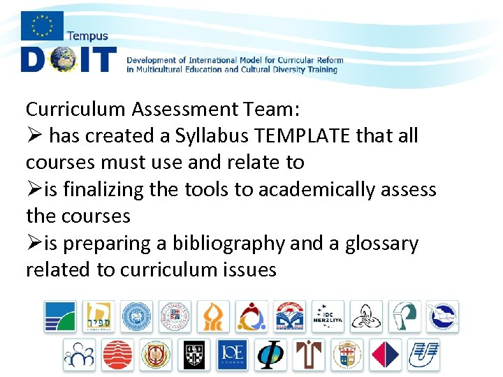 Curriculum Assessment Team: Ø has created a Syllabus TEMPLATE that all courses must use