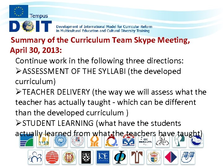 Summary of the Curriculum Team Skype Meeting, April 30, 2013: Continue work in