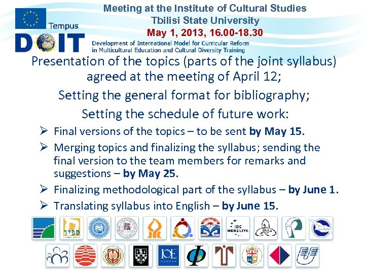 Meeting at the Institute of Cultural Studies Tbilisi State University May 1, 2013, 16.
