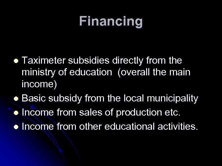 Financing Taximeter subsidies directly from the ministry of education (overall the main income) l
