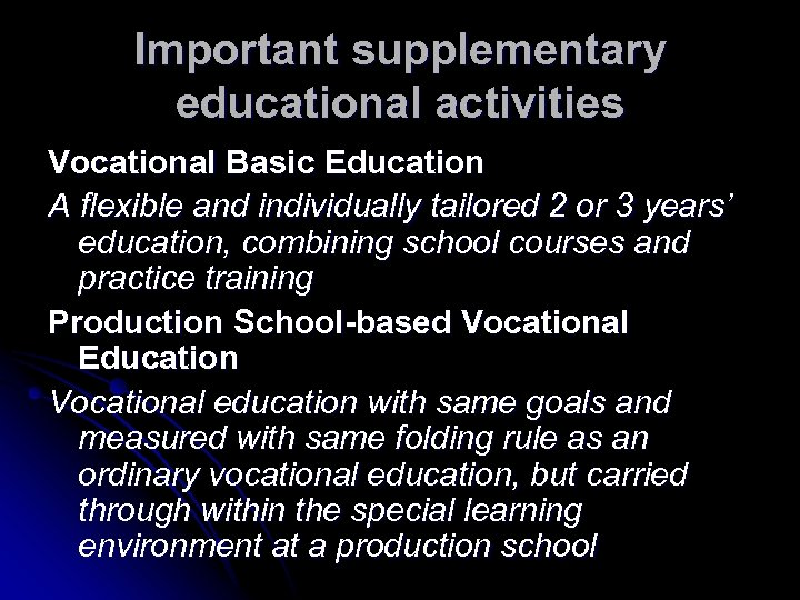 Important supplementary educational activities Vocational Basic Education A flexible and individually tailored 2 or