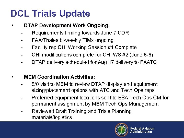 DCL Trials Update • DTAP Development Work Ongoing: Requirements firming towards June 7 CDR
