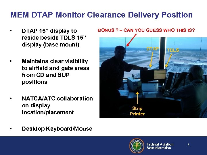 "MEM DTAP Monitor Clearance Delivery Position • DTAP 15"" display to reside beside TDLS"