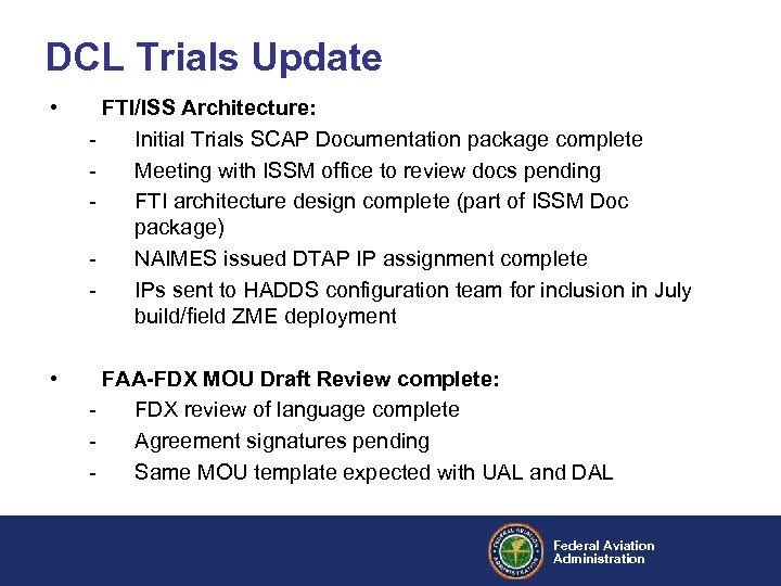 DCL Trials Update • FTI/ISS Architecture: Initial Trials SCAP Documentation package complete Meeting with