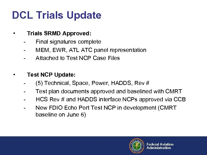 DCL Trials Update • Trials SRMD Approved: Final signatures complete MEM, EWR, ATL ATC