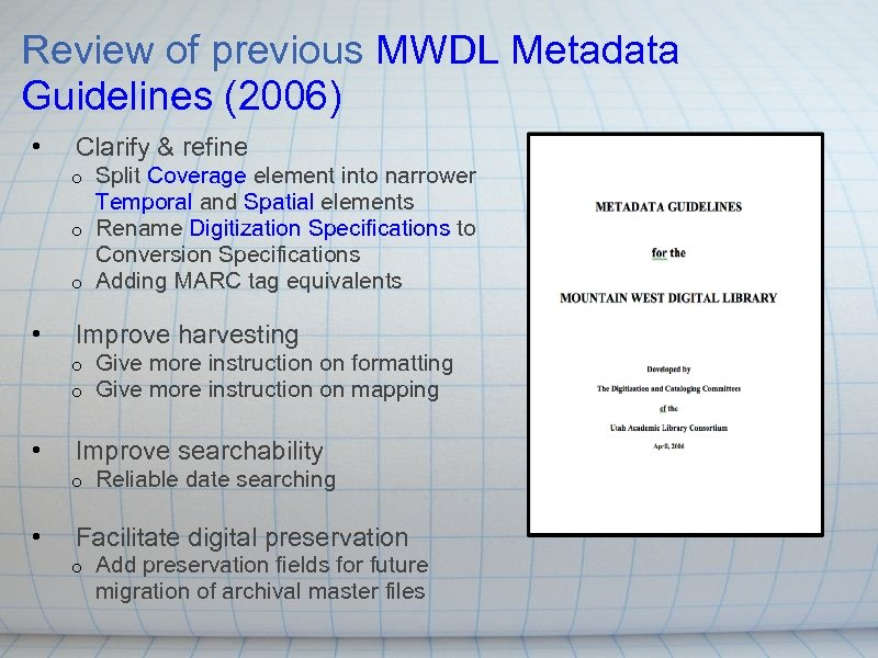 Review of previous MWDL Metadata Guidelines (2006) • Clarify & refine Split Coverage element