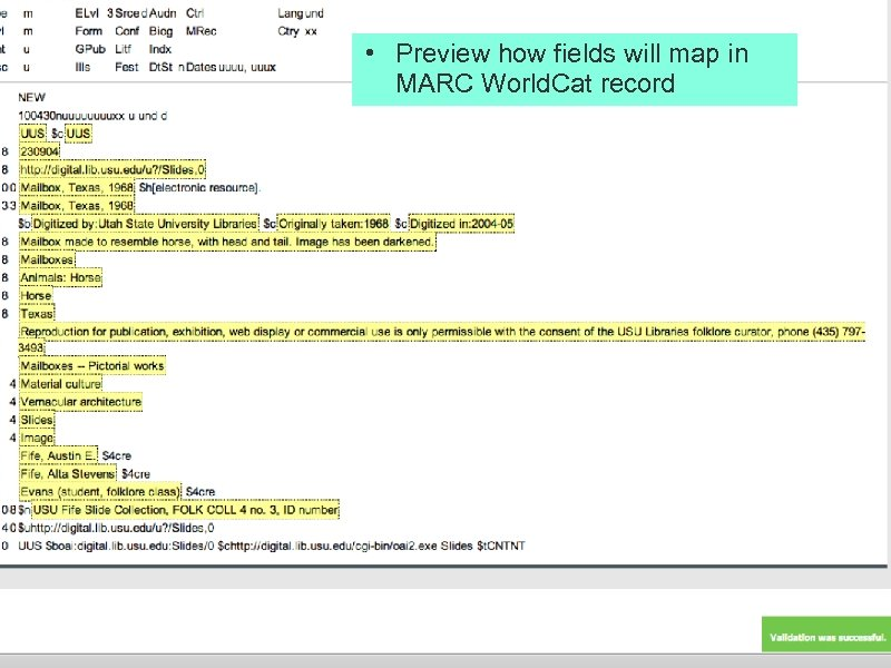 • Preview how fields will map in MARC World. Cat record