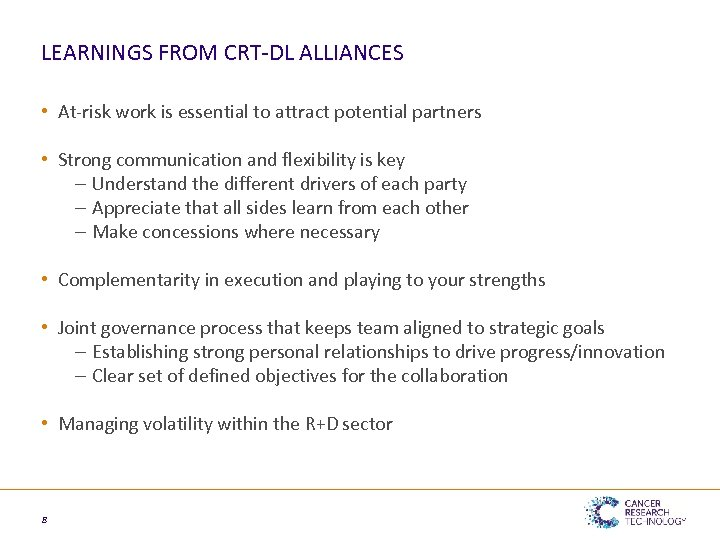 LEARNINGS FROM CRT-DL ALLIANCES • At-risk work is essential to attract potential partners •